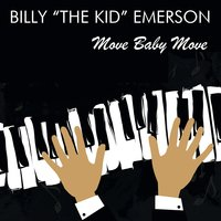 "Move Baby Move — Billy ""The Kid"" Emerson"