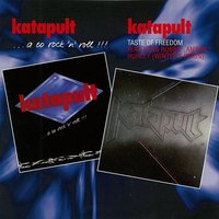 ...A Co Rock'N Roll!!! & Taste Of Freedom — Katapult