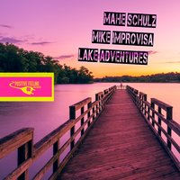 Lake Adventures — Mahe Schulz, Mike Improvisa
