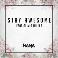 Stay Awesome — Nana, Olivia Miller