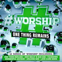 #Worship: One Thing Remains — Elevation