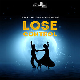 Lose Control — The Unknown, band., Yhung Switch, P.D