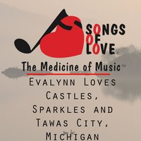 Evalynn Loves Castles, Sparkles and Tawas City, Michigan — E. Wiener, Elise Wiener