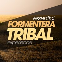 Essential Formentera Tribal Experience — сборник