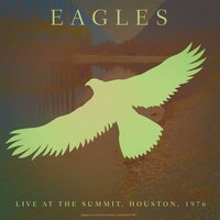 Live At The Summit: Houston, 1976 — Eagles