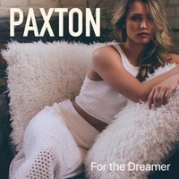For the Dreamer — Paxton