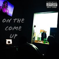 On the Come Up — Mclt, Jacob Lethal, Dont Tripp