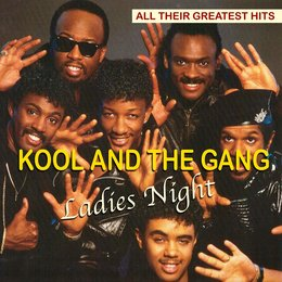 Ladies Night - All Their Greatest Hits — Kool & The Gang
