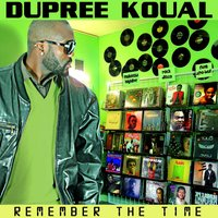 Dupree Koual - Remember the Time — Dupree Koual