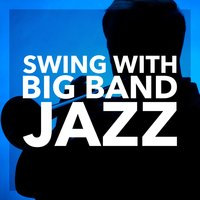 Swing With Big Band Jazz — сборник