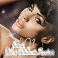 Finest Ibiza Chillout Session, Vol.01 (Incl. 22 Tracks) — сборник