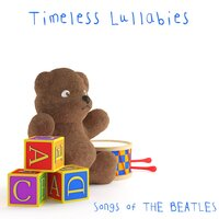 Timeless Lullabies: Songs of The Beatles — Kids Hit Players