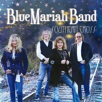 Southern Cross — Blue Mariah Band