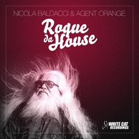 Roque Da House — Agent Orange, Nicola Baldacci, Nicola Baldacci, Agent Orange