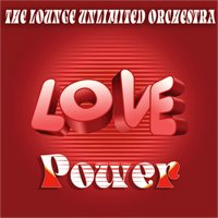 Love Power — The Lounge Unlimited Orchestra