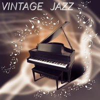 Vintage Jazz - The Best Jazz Lounge Collection, Romantic Retro Jazz, Instrumental Piano Melody — Smooth Jazz Band