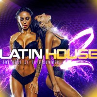 Latin House 2: The Best of This Summer — сборник