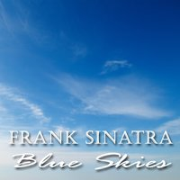 Blue Skies — Frank Sinatra, Tommy Dorsey, Irving Berlin