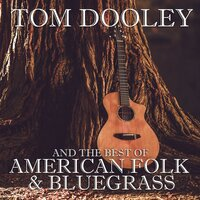 Tom Dooley and the Best of American Folk & Bluegrass — сборник