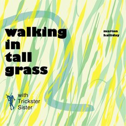 Walking in Tall Grass — Marion Halliday