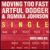 Moving Too Fast - Single — Artful Dodger, Romina Johnson