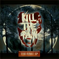The First EP — Kill The Pain
