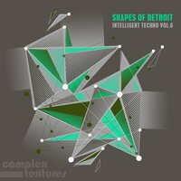 Shapes of Detroit - Intelligent Techno, Vol. 6 — сборник