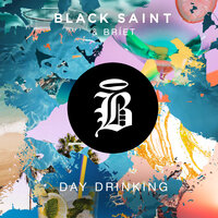 Day Drinking — Black Saint, BRÍET