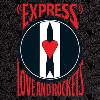Express — Love and Rockets