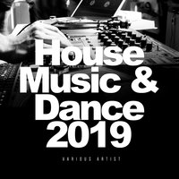 House Music & Dance 2019 — сборник