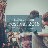 Maha Chillout Festival 2018 - 111 Paths To Heaven — сборник