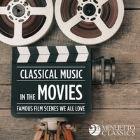 Classical Music in the Movies: Famous Scenes We All Love — сборник