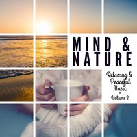 Mind & Nature - Relaxing and Peaceful Music, Vol. 2 — сборник