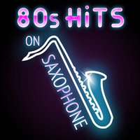 80s Hits on Saxophone — сборник