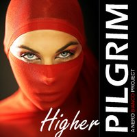 Higher — Pilgrim