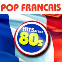Pop Francais - 40 Hits of the 80s — Chateau Pop