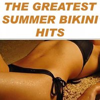 The Greatest Summer Bikini Hits — The Allstars