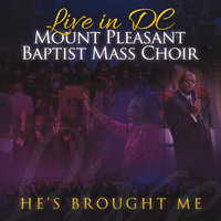 He's Brought Me: Live in DC — Mount Pleasant Baptist Mass Choir