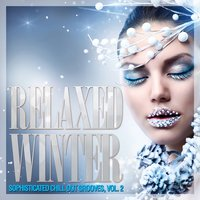 Relaxed Winter (Sophisticated Chill Out Grooves), Vol. 2 — сборник
