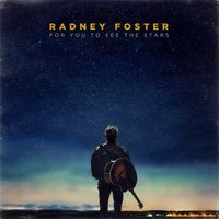 For You to See the Stars — Radney Foster