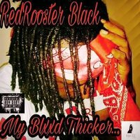 My Blxxd Thicker — RedRooster Black