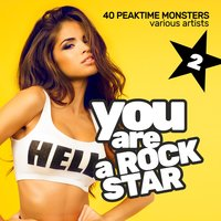 You Are a Rockstar, Vol. 2 (40 Peaktime Monsters) — сборник