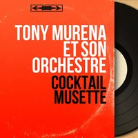 Cocktail musette — Tony Murena Et Son Orchestre