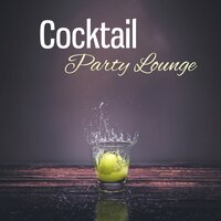 Cocktail Party Lounge – Jazz Instrumental, Mellow Sounds of Jazz, Soft Piano, Dinner Party — Relaxation