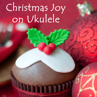 Christmas Joy on Ukulele — The O'Neill Brothers Group, Acoustic Christmas