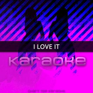Chart Topping Karaoke - I Love It