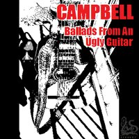 Ballads from an Ugly Guitar — Campbell, Pat Campbell
