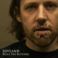 Bella the Butcher — JoyLand