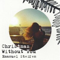 Christmas Without You — Emanuel Steffen