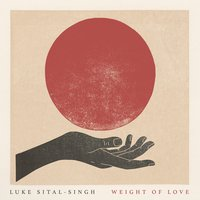 Weight of Love — Luke Sital-Singh